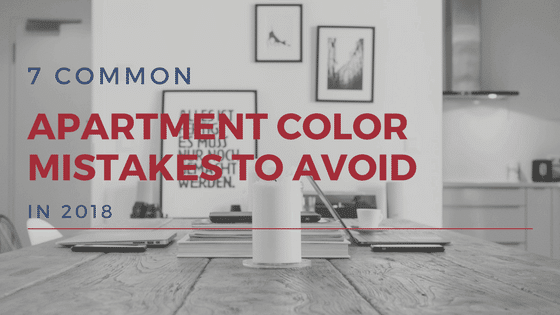 7 apartment color mistakes to avoid in 2018 for Apartment design mistakes
